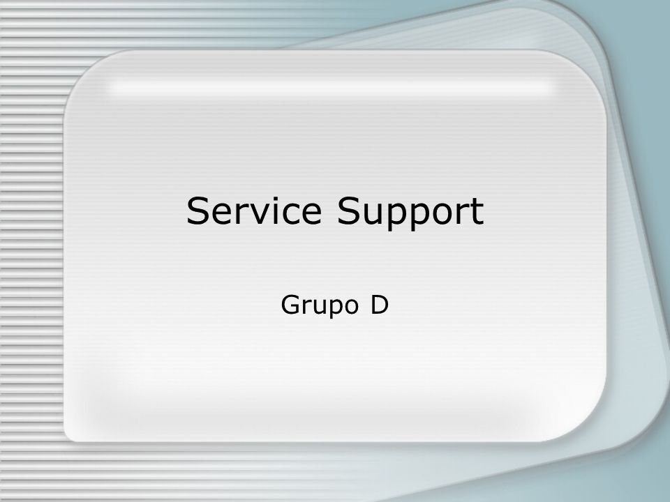 Service Support Grupo D