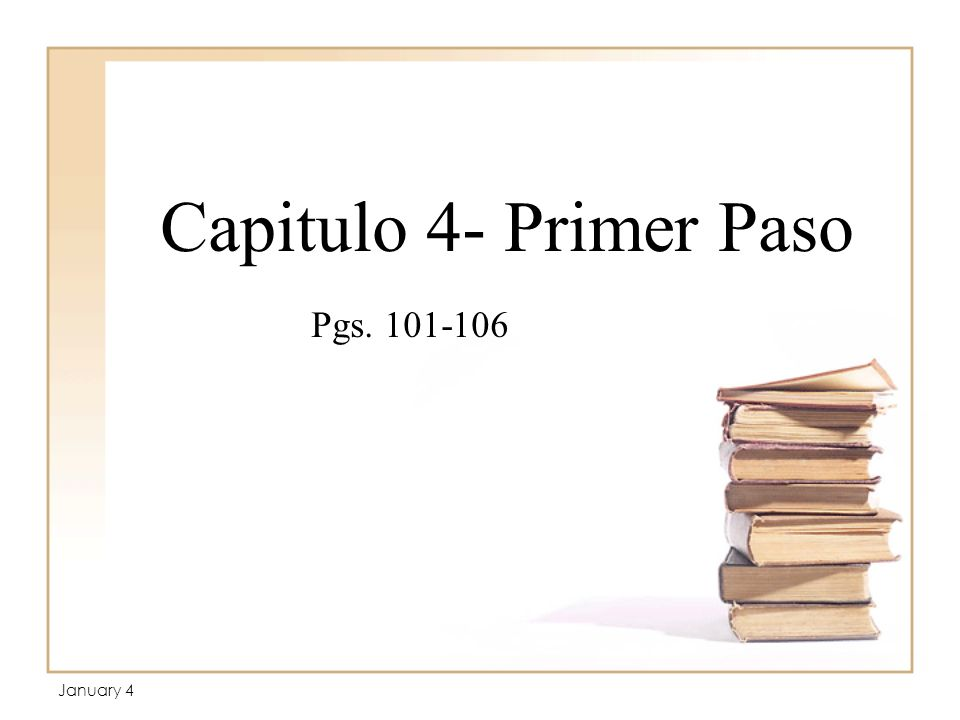 Capitulo 4- Primer Paso Pgs January 4