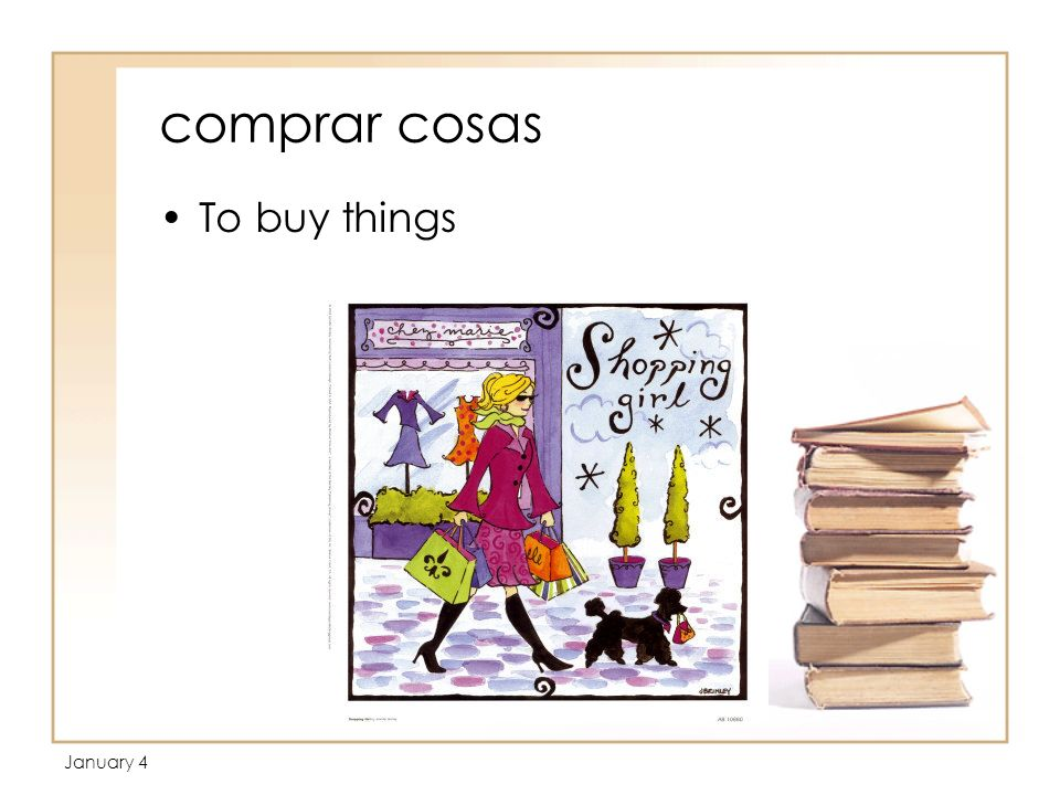 January 4 comprar cosas To buy things