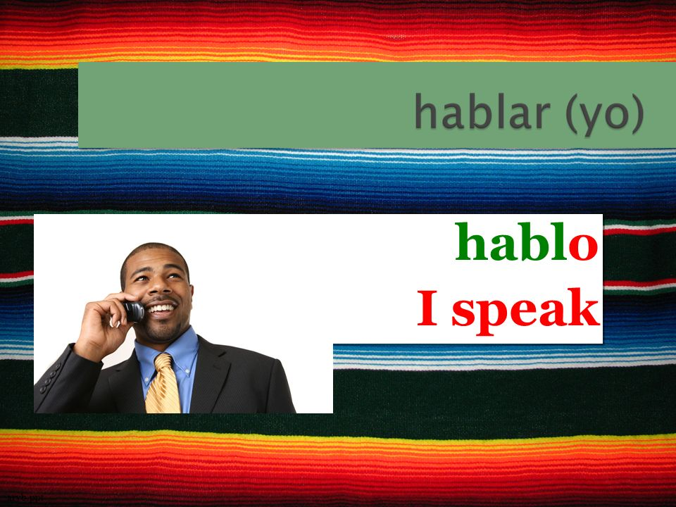 hablo I speak hablo I speak arvb.ppt