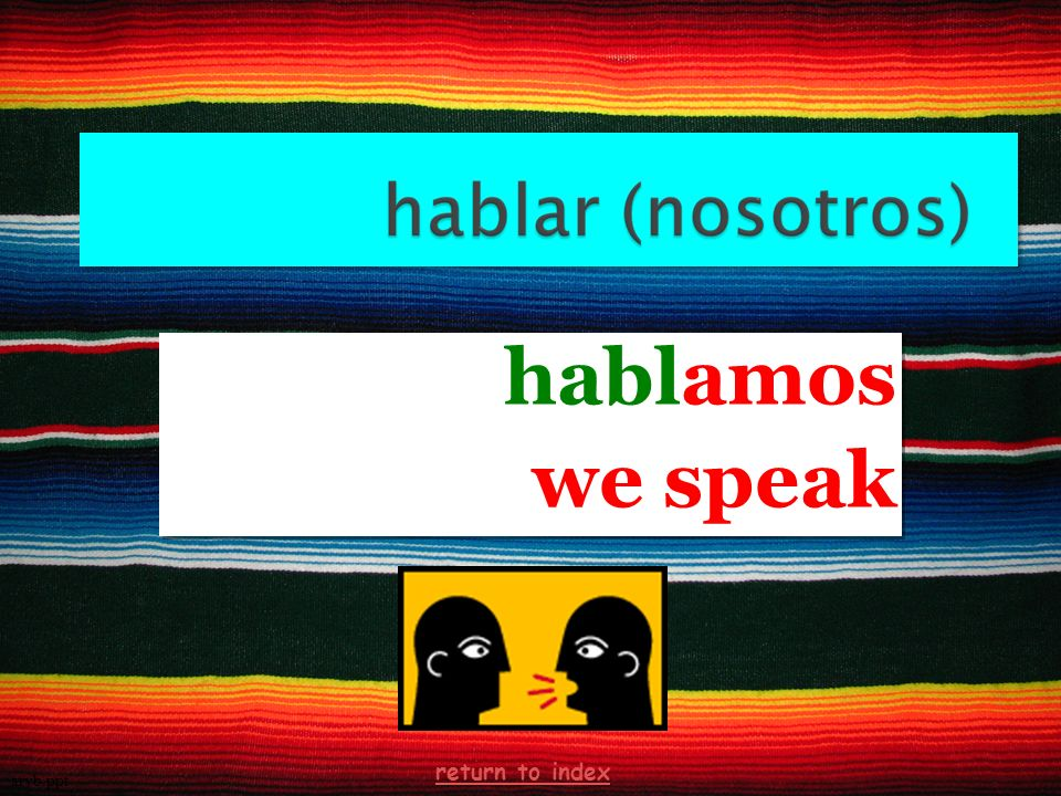 hablamos we speak hablamos we speak arvb.ppt return to index