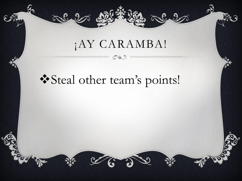¡AY CARAMBA! Steal other teams points!