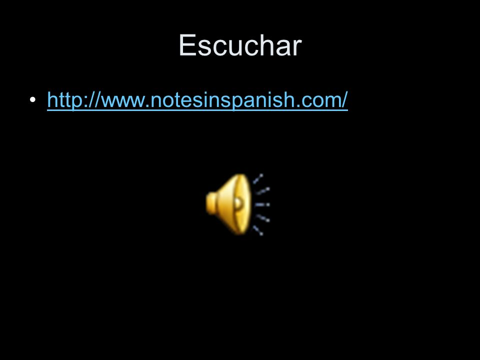 Escuchar http://www.notesinspanish.com/