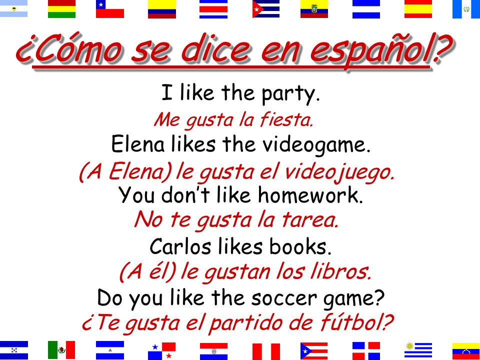 ¿Cómo se dice He doesnt like the dance. The dance is not pleasing to him. el baile.gusta No le