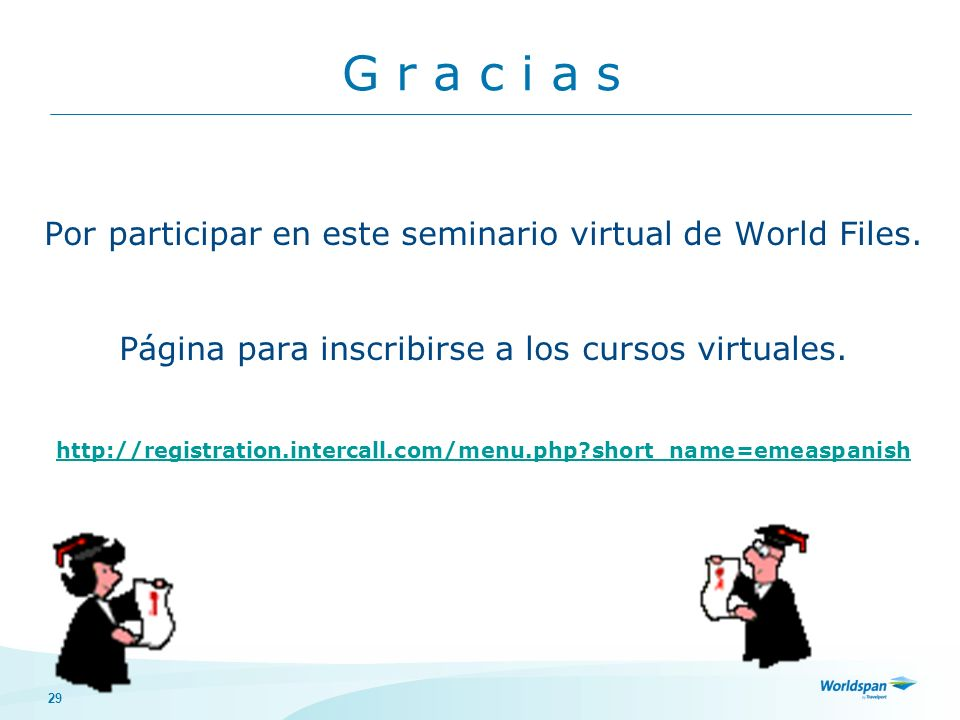 29 Por participar en este seminario virtual de World Files.