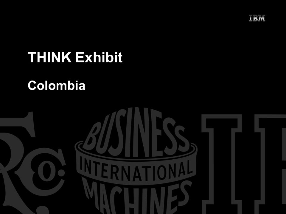 THINK Exhibit Colombia