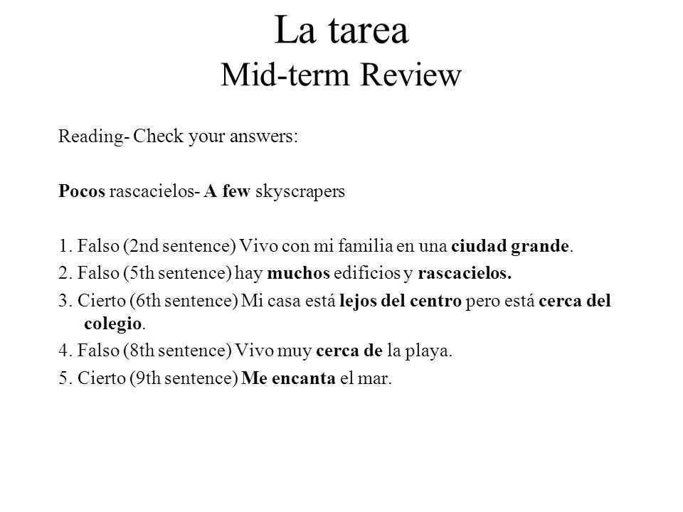La tarea Mid-term Review Reading- Check your answers: Pocos rascacielos- A few skyscrapers 1.