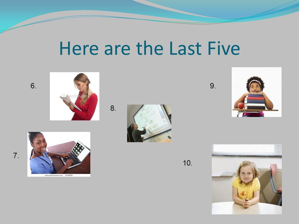Here are the Last Five