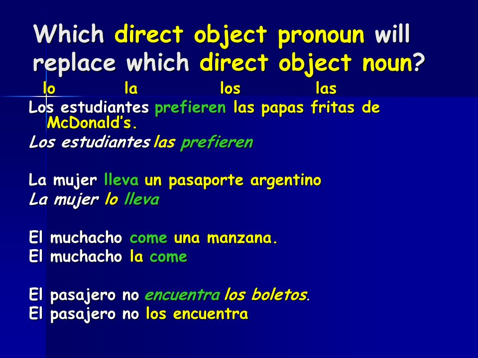 Which direct object pronoun will replace which direct object noun.