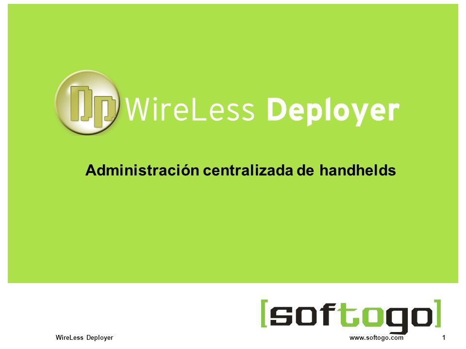 1WireLess Deployer www.softogo.com Administración centralizada de handhelds
