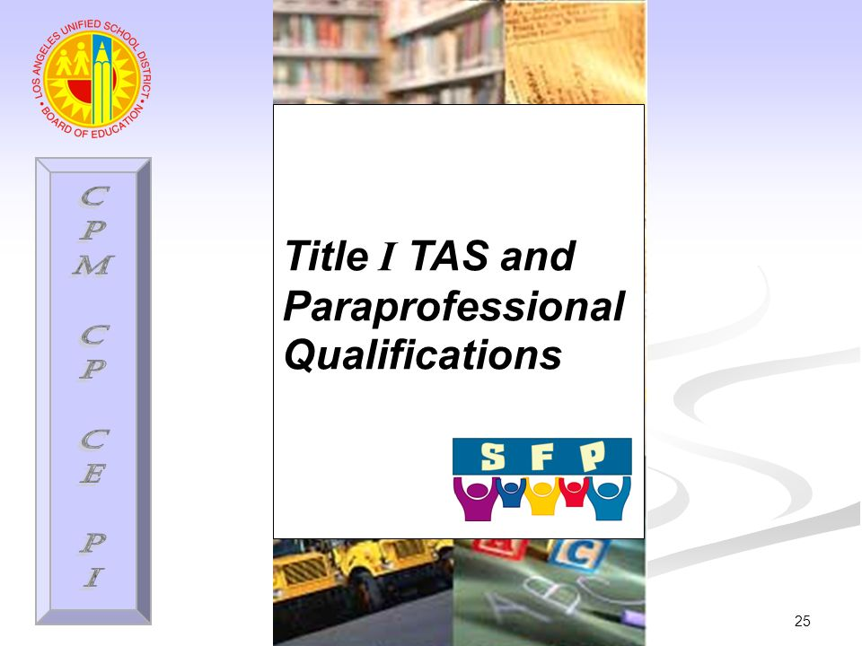 25 Title I TAS and Paraprofessional Qualifications