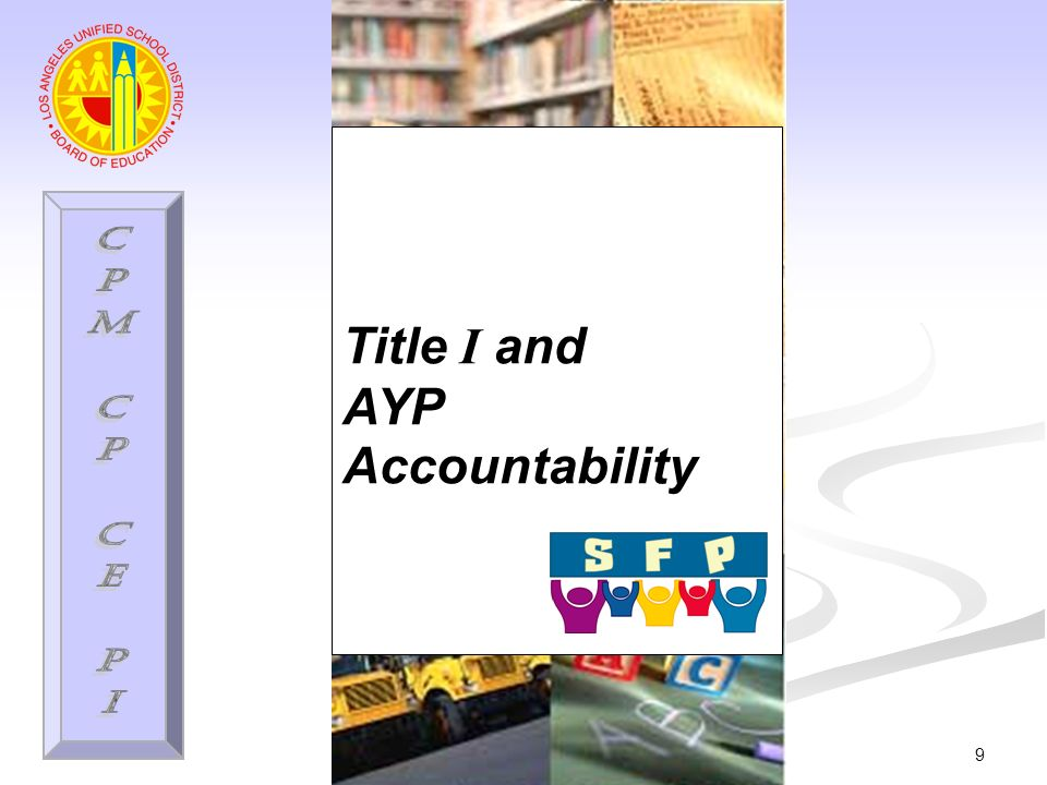 9 Title I and AYP Accountability