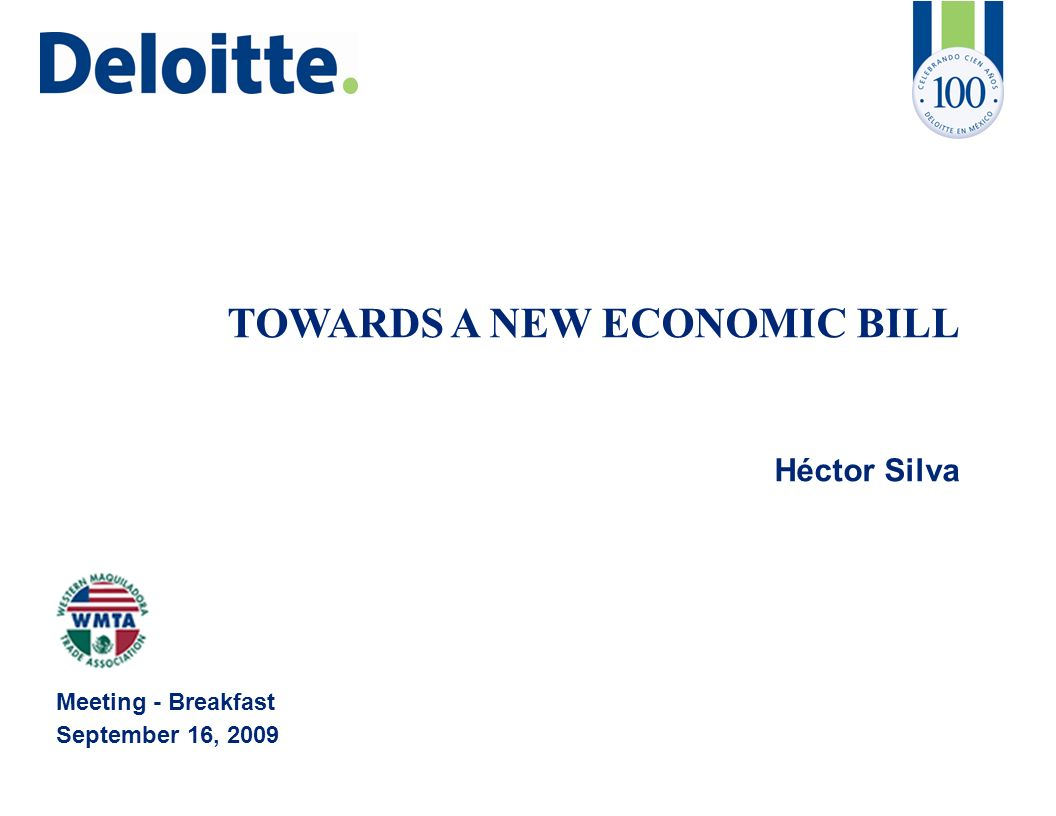 TOWARDS A NEW ECONOMIC BILL Héctor Silva Meeting - Breakfast September 16, 2009