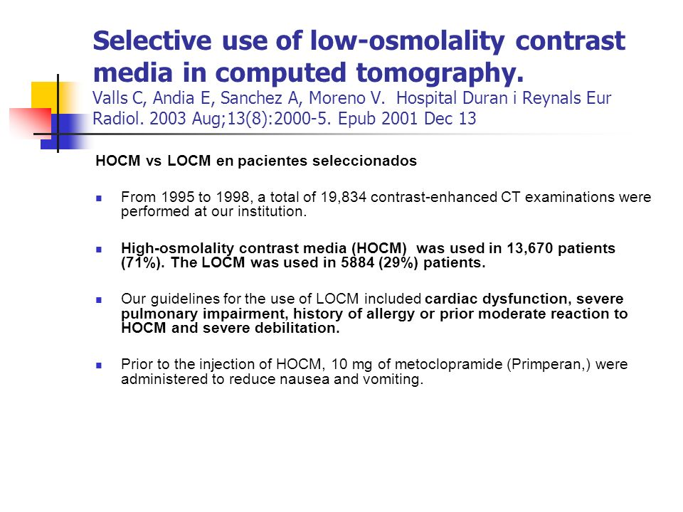Selective use of low-osmolality contrast media in computed tomography.