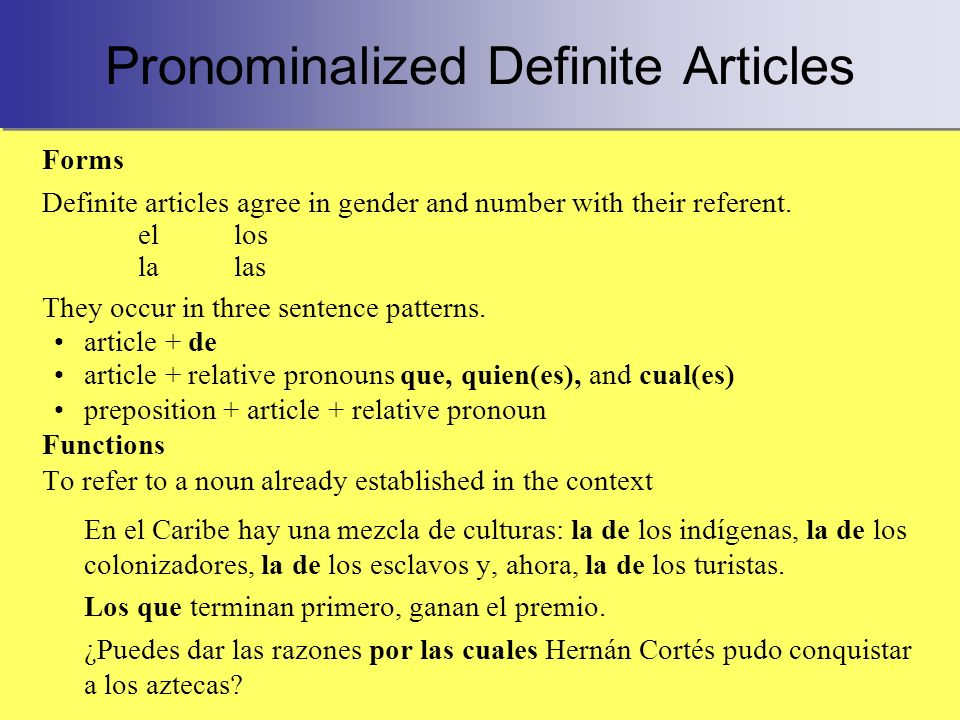 Pronominalized Definite Articles Forms Definite articles agree in gender and number with their referent.