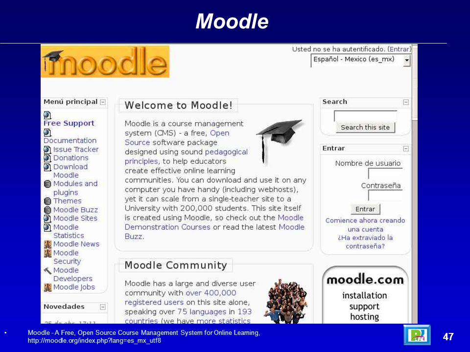 Moodle 47 Moodle - A Free, Open Source Course Management System for Online Learning, http://moodle.org/index.php lang=es_mx_utf8