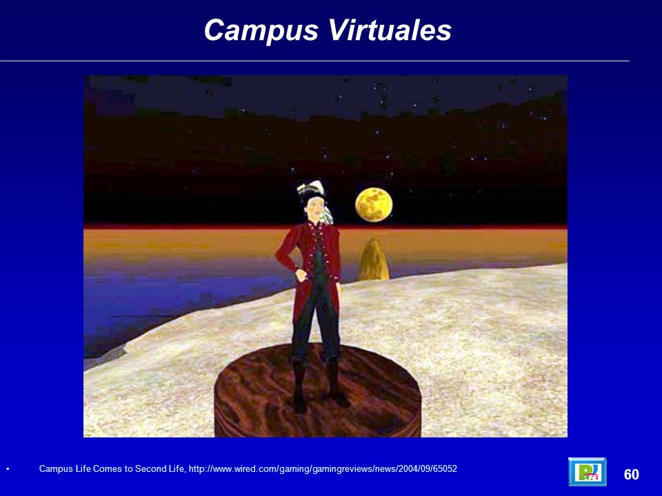 Campus Virtuales 60 Campus Life Comes to Second Life, http://www.wired.com/gaming/gamingreviews/news/2004/09/65052