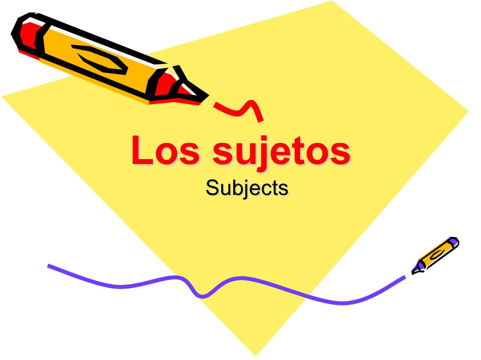 Los sujetos Subjects