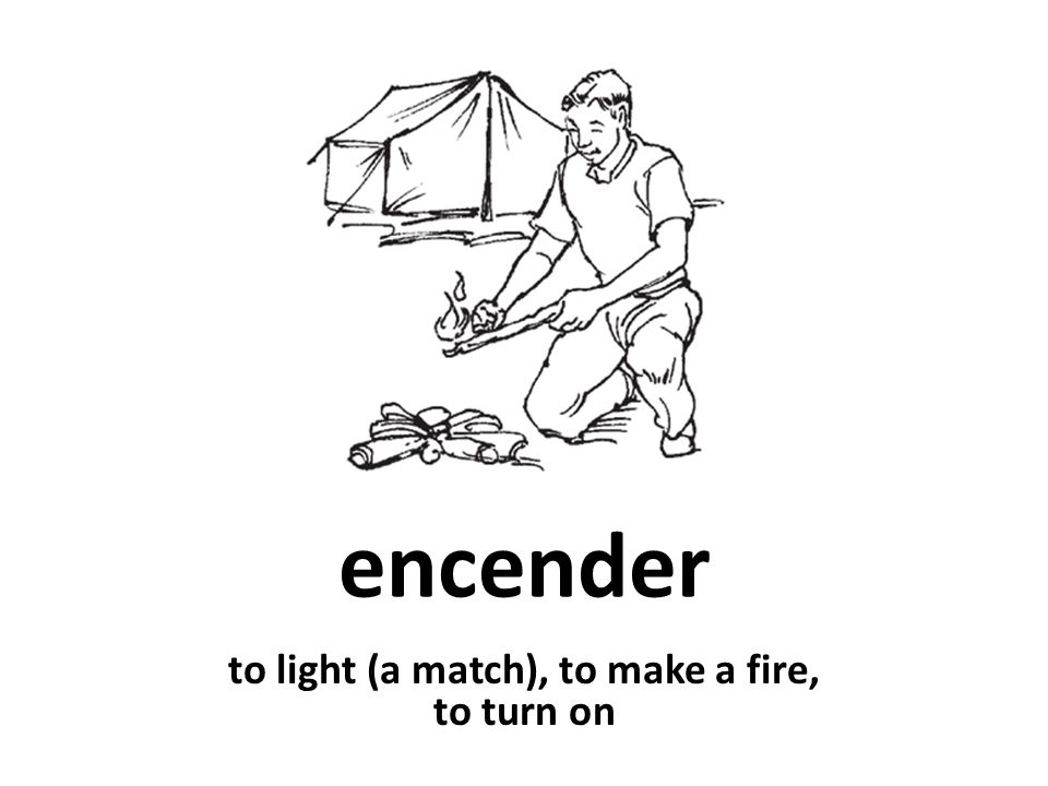 encender to light (a match), to make a fire, to turn on