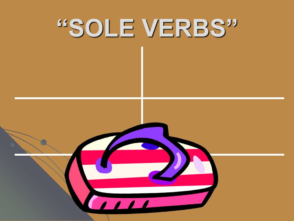 SOLE VERBS