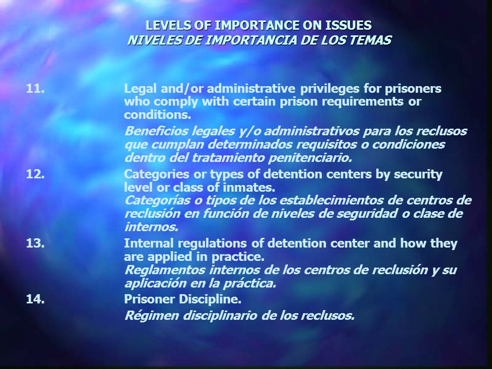 LEVELS OF IMPORTANCE ON ISSUES NIVELES DE IMPORTANCIA DE LOS TEMAS 11.Legal and/or administrative privileges for prisoners who comply with certain prison requirements or conditions.
