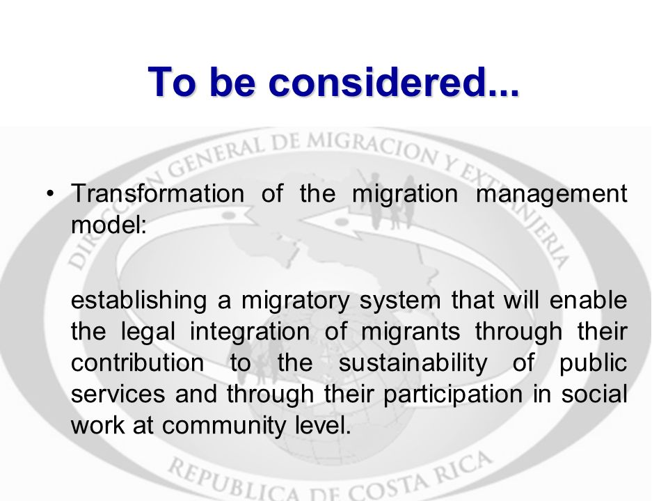 Transformation of the migration management model: establishing a migratory system that will enable the legal integration of migrants through their contribution to the sustainability of public services and through their participation in social work at community level.
