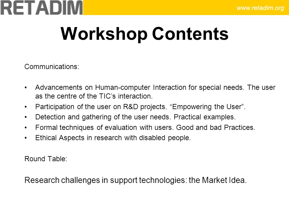 Workshop Contents Communications: Advancements on Human-computer Interaction for special needs.