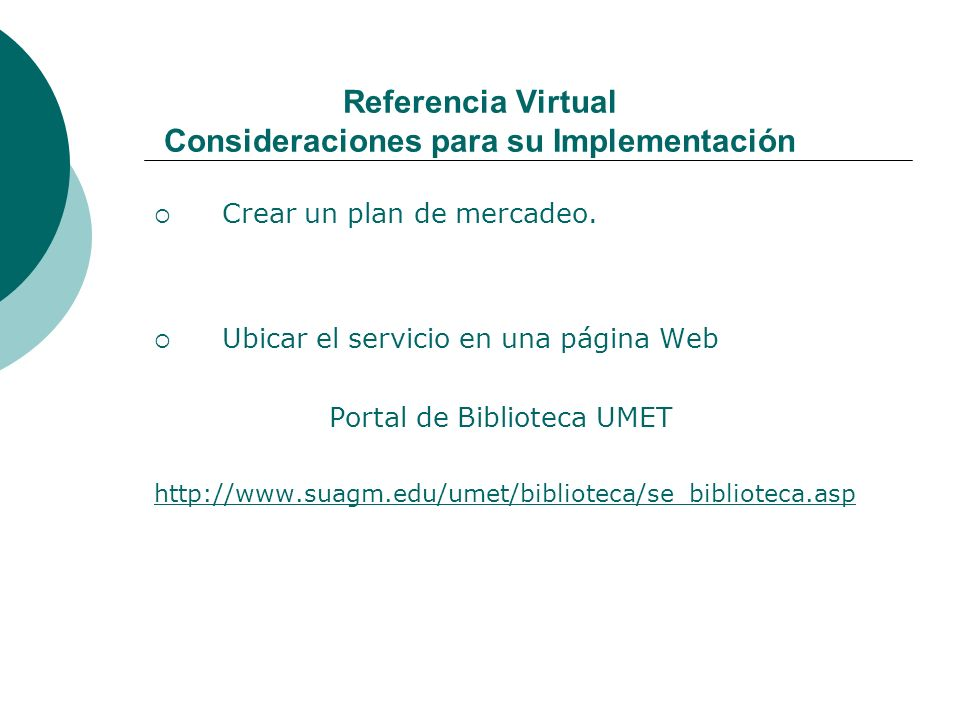 Referencia Virtual Consideraciones para su Implementación Crear un plan de mercadeo.