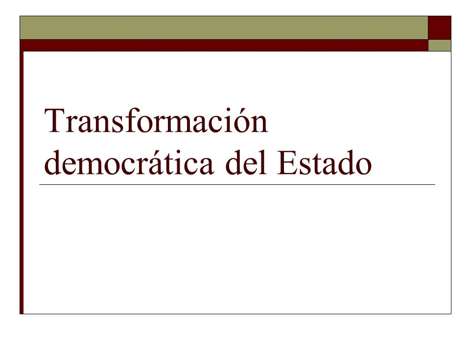 Transformación democrática del Estado