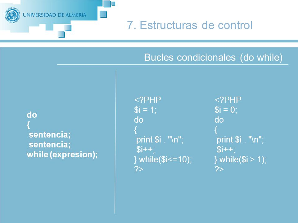 Bucles condicionales (do while) 7.