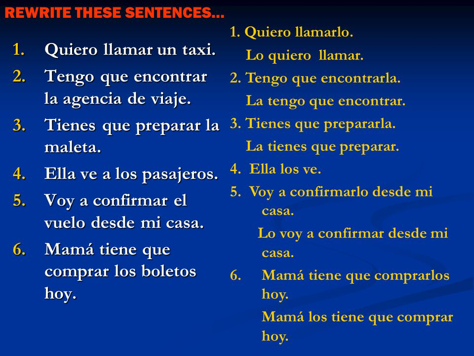 1. Before the conjugated verb. 2. Attached to an infinitive.