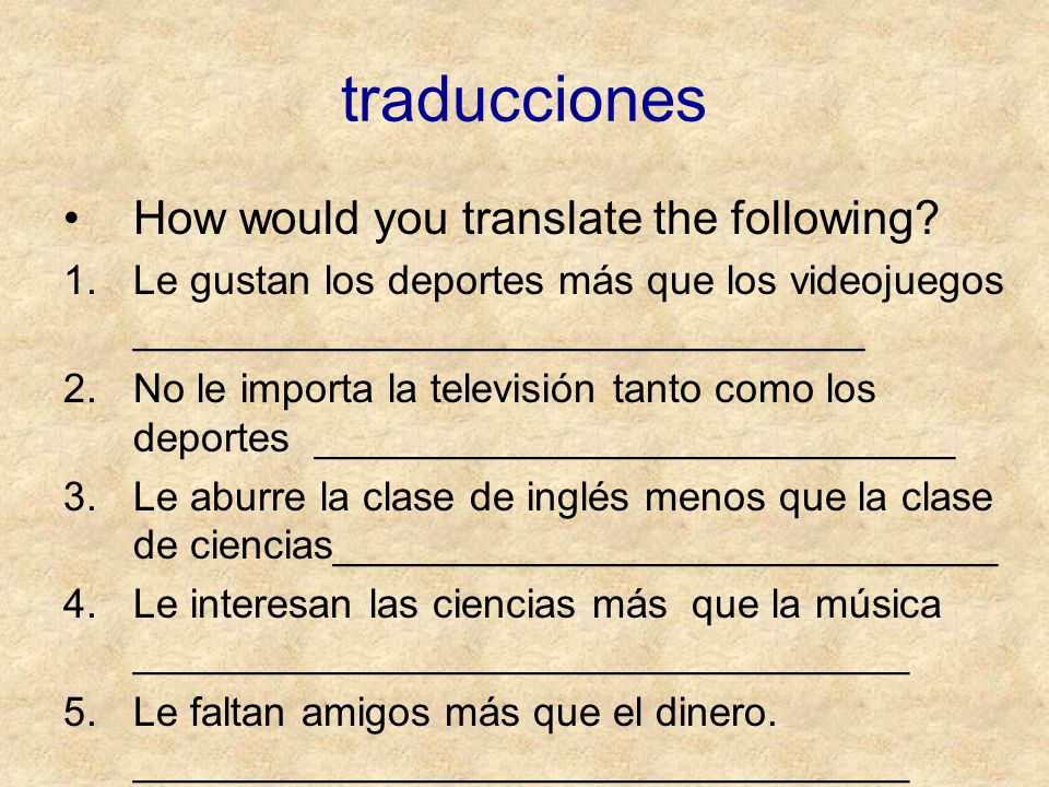 traducciones How would you translate the following.