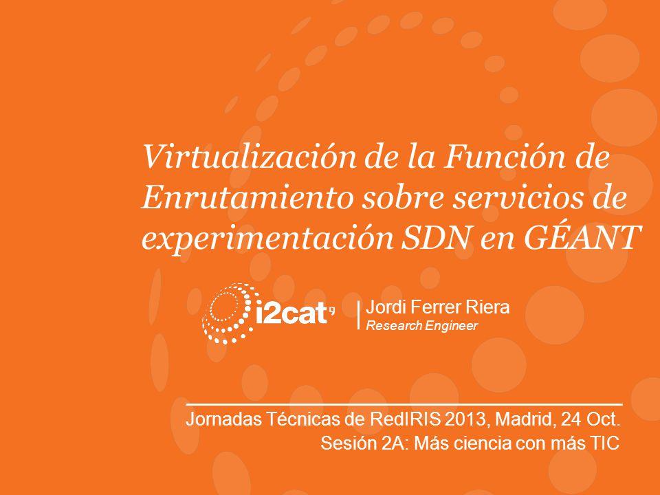 Jornadas Técnicas RedIRIS, Madrid, Oct la Virtualización de la Oct Función 626d8f