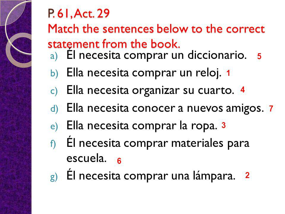 P. 61, Act. 29 Match the sentences below to the correct statement from the book.