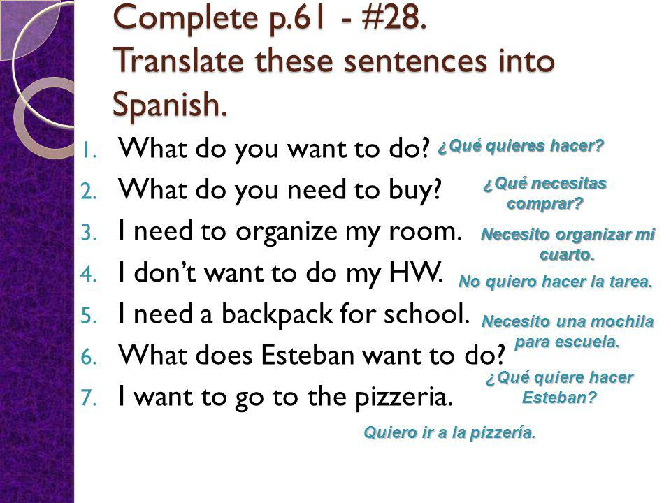 Complete p.61 - #28. Translate these sentences into Spanish.