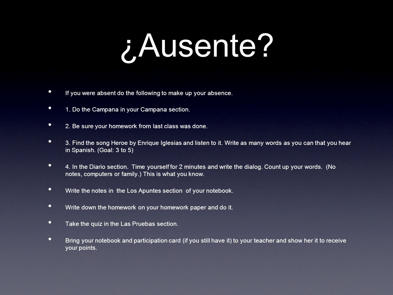 ¿Ausente. If you were absent do the following to make up your absence.