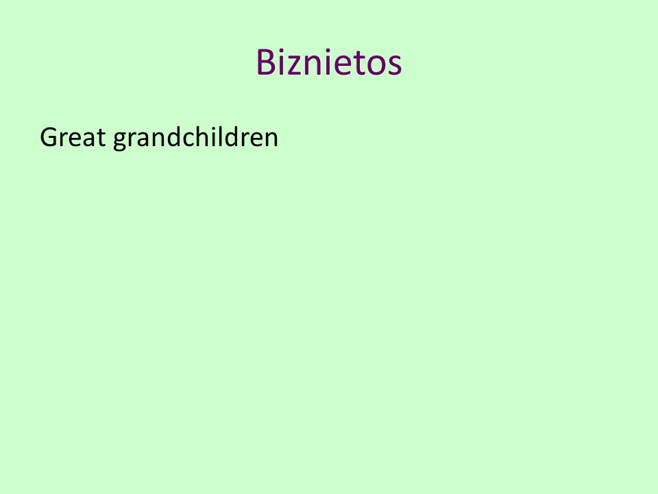 Biznietos Great grandchildren