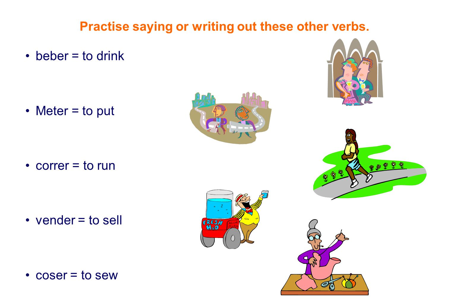 Practise saying or writing out these other verbs.