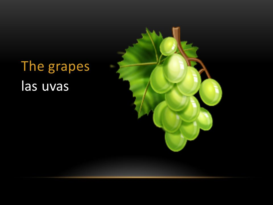 The grapes las uvas