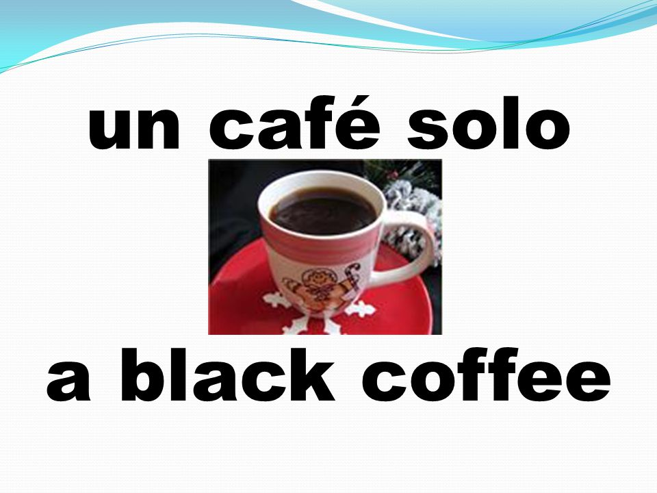 un café solo a black coffee