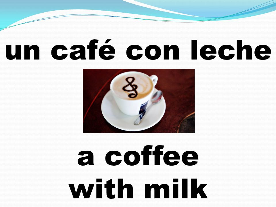 un café con leche a coffee with milk