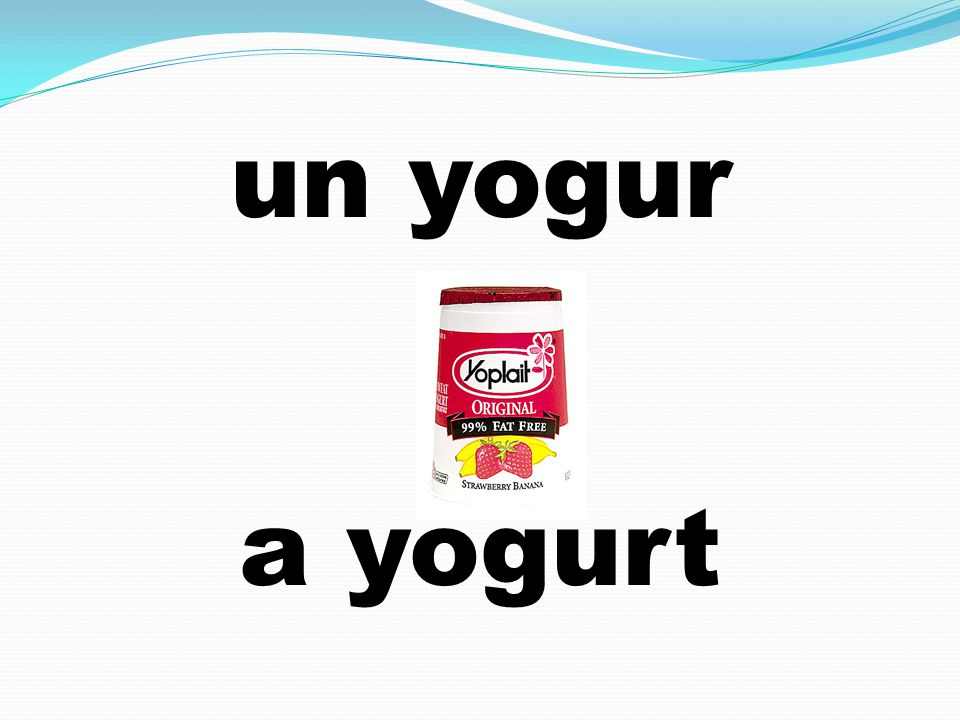 un yogur a yogurt
