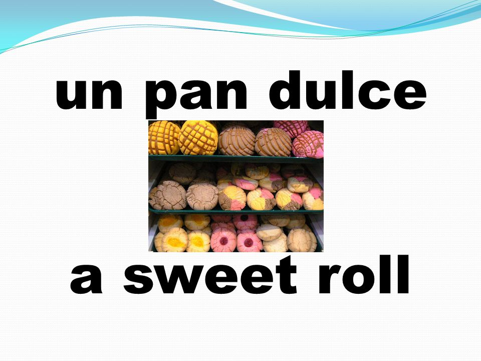 un pan dulce a sweet roll