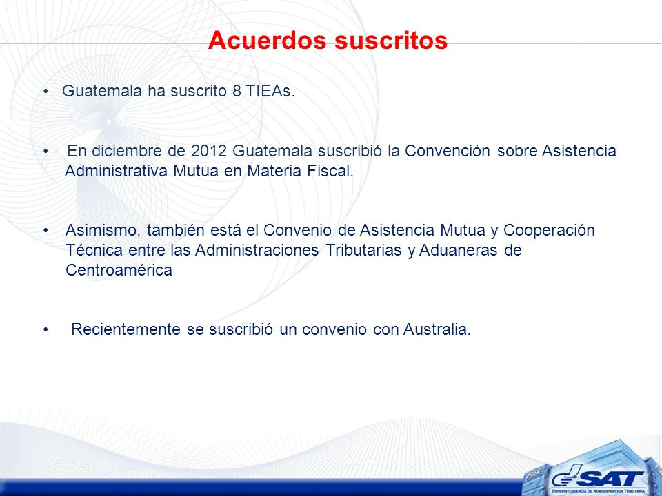 Acuerdos suscritos Guatemala ha suscrito 8 TIEAs.