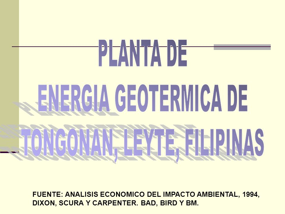 FUENTE: ANALISIS ECONOMICO DEL IMPACTO AMBIENTAL, 1994, DIXON, SCURA Y CARPENTER. BAD, BIRD Y BM.