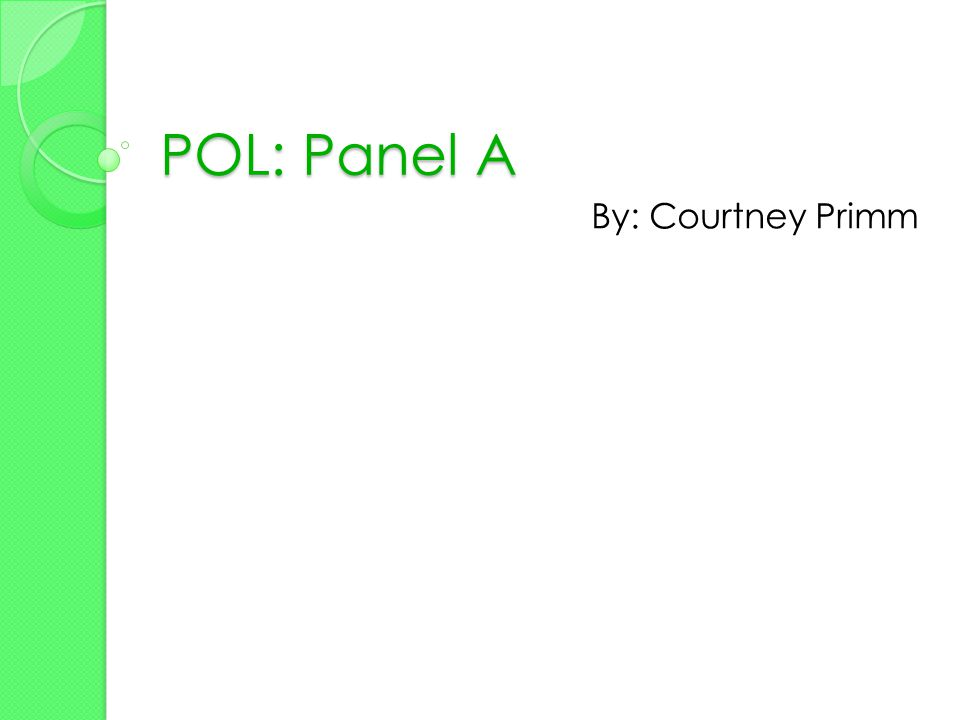 POL: Panel A By: Courtney Primm