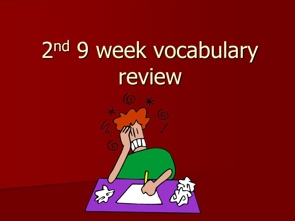 2 nd 9 week vocabulary review