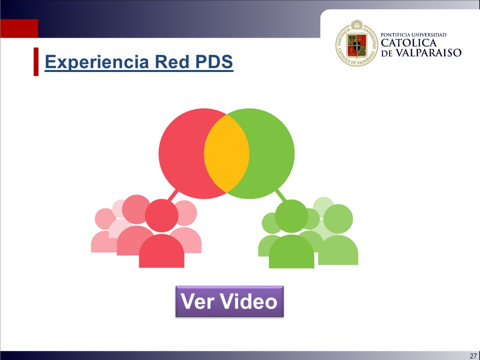 27 Experiencia Red PDS Ver Video
