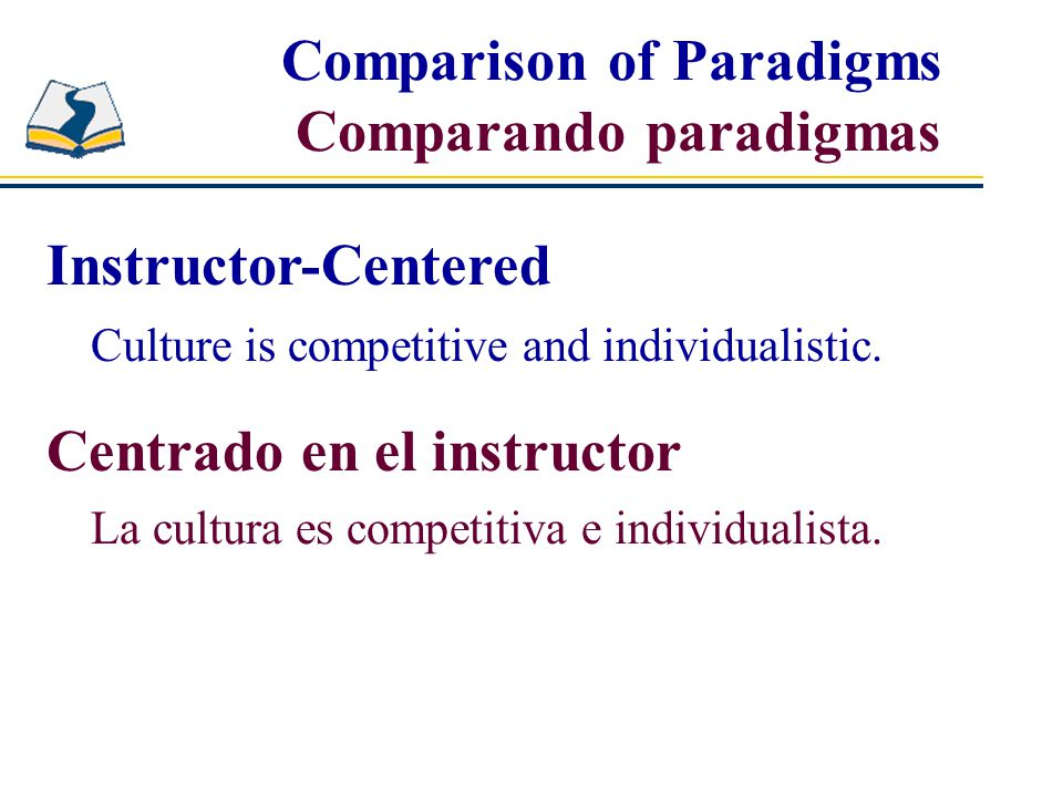Instructor-Centered Culture is competitive and individualistic.