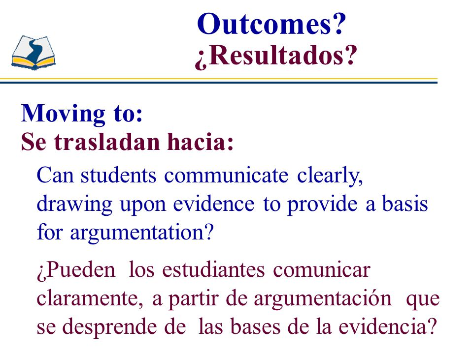 Can students communicate clearly, drawing upon evidence to provide a basis for argumentation.